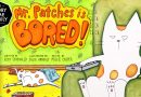 Only Kats Video: Mr Patches is Bored!   A funny cat story about dealing with boredom